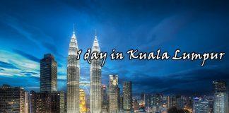 1 ngày ở Kuala Lumpur chúng ta nên đi đâu?