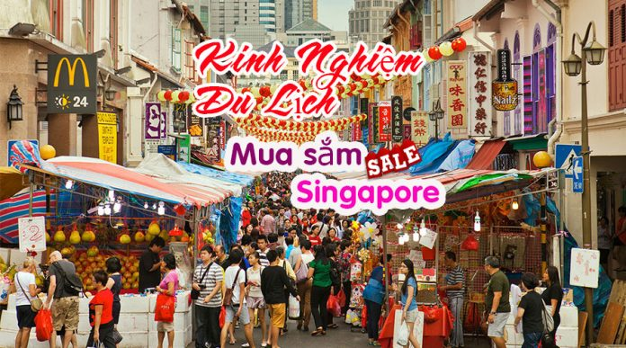 Kinh nghiệm du lịch mua sắm ở Singapore